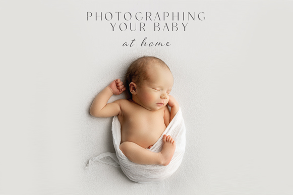 Photographing Your Baby At Home